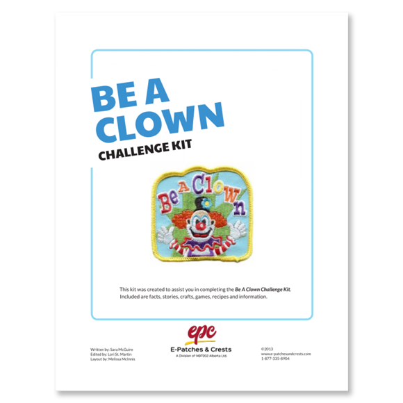 This image depicts the front cover of the Be A Clown Challenge Kit. The title is in the top left corner, the patch is displayed in the center, and our company\'s logo is at the bottom.