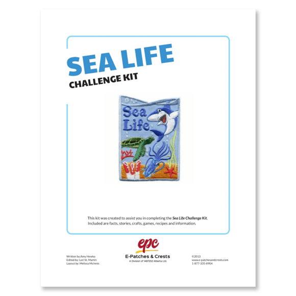 This image depicts the front cover of the Sea Life Challenge Kit. The title is in the top left corner, the patch is displayed in the center, and our company\'s logo is at the bottom.