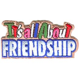 The words \'\'It\'s all About Friendship\'\' are written with \'\'It\'s all About\'\' on top of the emphasized word \'\'Friendship.\'\'