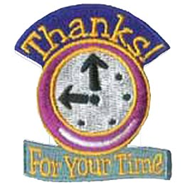 Thanks, Thank You, Time, Clock, Award, Recognition, Patch, Embroidered Patch, Merit Badge, Badge, Emblem, Iron On, Iron-On, Crest, Lapel Pi