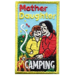 This rectangle patch depicts a mom and her daughter snuggled up close to a campfire as they roast marshmallows. The words ''Mother Daughter Camping'' are embroidered in red, yellow, and white respectively
