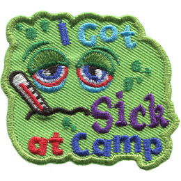This patch resembles a sick flu bug. Red rimed eyes peer out from this green blob as the unfortunate creature looks at the temperature thermometer in its mouth. The words 'I Got Sick At Camp' decorate the blob at the top and bottom.