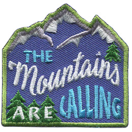 This mountain shaped patch has three snow-capped peaks and trees decorating the bottom left corner. The text 'The Mountains Are Calling' is embroidered in the central and bottom region of this crest.