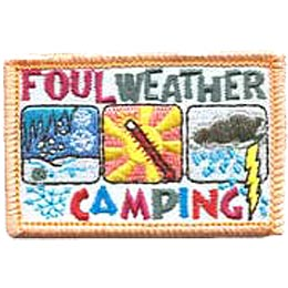 This rectangular patch displays three boxes. The box on the left is a picture of icicles, snow, and snowflakes. The middle box has a thermometer reaching the top of the scale with a scorching sun behind it. The last box, right hand side, shows a dark storm cloud pouring down rain and blasting a bolt of lightning. The words ''Foul Weather'' are embroidered on the top and ''Camping'' at the bottom.