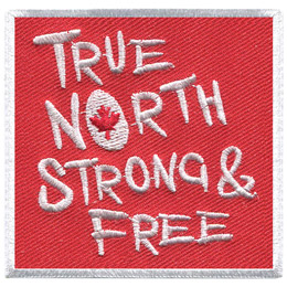 This square patch is red with a white border. The words \'True North Strong & Free\' are embroidered with white thread.