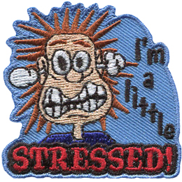 A cartoon person is obviously stressed with spiky hair, steam billowing out their ears, face in a wonky grin. This person looks like they might explode. The words I\'m A little is to the right of the person and in big red letters is the word Stressed at the bottom of the crest.