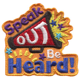 This patch has words stacked vertically to say 'Speak Out Be Heard.' 'Speak' sits on top of 'Out,' which is on the side of a loudspeaker blaring out sound. 'Be' rests under the megaphone and on top of 'Heard.'