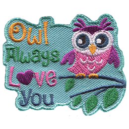 A cute pink owl sits on a tree branch with leaves dangling from the bottom of the branch. To its right are the words Owl Always Love You stacked on top of each other. The O in Love is a heart.
