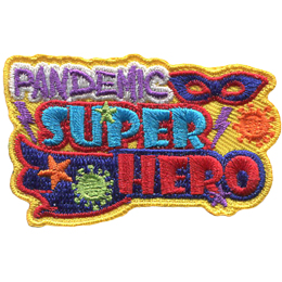 The words Pandemic Super Hero are decorated with items related to a hero. A mask is to the right of the word Pandemic, a lightning bolt is on either side of the word Super, and the word Hero wears a cape.