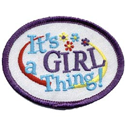 This oval patch displays the words It's a GIRL Thing!