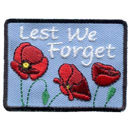 Lest, We, Forget, Remember, Remembrance Day, Military, Troop, Soldier, Poppy, Veteran, Cross, Salute, War, Peace, Patch, Embroidered Patch, Merit Badge, Crest, Girl Scouts, Boy Scouts, Girl Guides