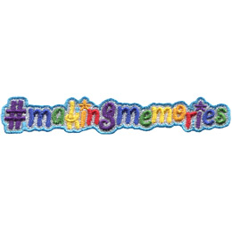 A hashtag is followed by the words 'making memories'. The patch has no spaces between the words, just like the keyword is supposed to.