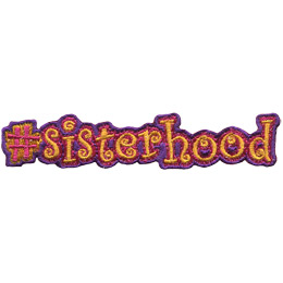 A hashtag is followed by the words 'sister hood'. The patch has no spaces between the words, just like the keyword is supposed to.