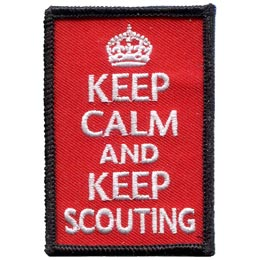 This red patch has a black merrow boarder. The words ''Keep Calm and Keep Scouting'' are embroidered under a white crown.