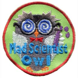 A crazed looking owl dressed in a white lab coat and a red bow-tie is holding a bubbling vial of purple liquid. The words 'Mad Scientist Owl' is embroidered in blue near the bottom of this round patch.