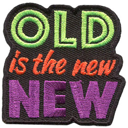 The words 'Old is the new New' are stacked on top of each other and embroidered in neon colours.