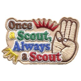 Once, Always, Scout, Patch, Embroidered Patch, Merit Badge, Badge, Emblem, Iron On, Iron-On, Crest, Lapel Pin, Insignia, Girl Scouts, Boy Scouts, Girl Guides