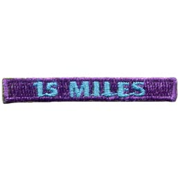 This rectangular patch says, '15 Miles' to commemorate 15 miles hiked.